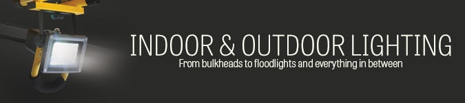 INDOOR & OUTDOOR LIGHTING - From bulkheads to floodlights and everything in between